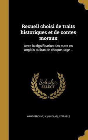 Bog, hardback Recueil Choisi de Traits Historiques Et de Contes Moraux