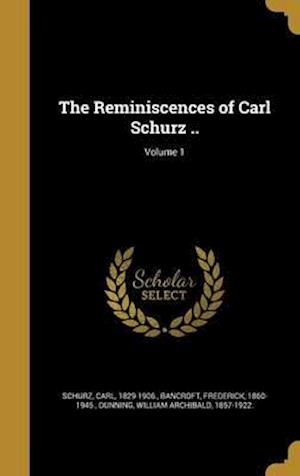 Bog, hardback The Reminiscences of Carl Schurz ..; Volume 1