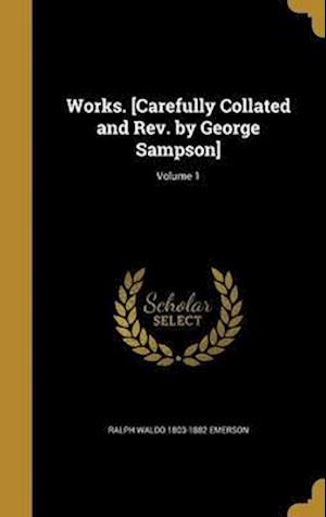 Bog, hardback Works. [Carefully Collated and REV. by George Sampson]; Volume 1 af Ralph Waldo 1803-1882 Emerson
