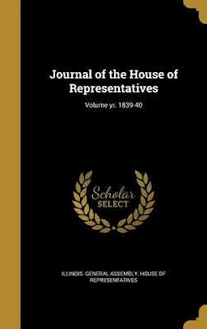 Bog, hardback Journal of the House of Representatives; Volume Yr. 1839-40