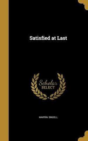 Bog, hardback Satisfied at Last af Martin Sindell