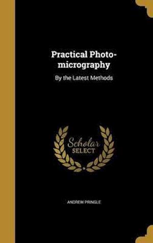 Bog, hardback Practical Photo-Micrography af Andrew Pringle