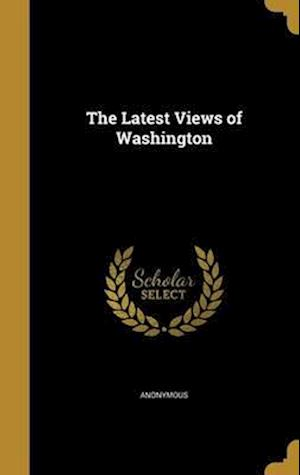 Bog, hardback The Latest Views of Washington