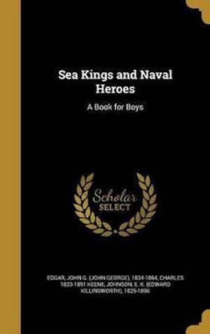 Bog, hardback Sea Kings and Naval Heroes af Charles 1823-1891 Keene