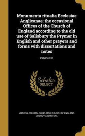 Bog, hardback Monumenta Ritualia Ecclesiae Anglicanae; The Occasional Offices of the Church of England According to the Old Use of Salisbury the Prymer in English a