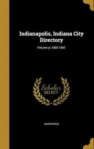 Bog, hardback Indianapolis, Indiana City Directory; Volume Yr.1860-1861