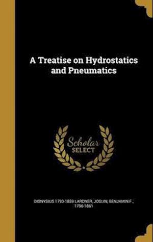 Bog, hardback A Treatise on Hydrostatics and Pneumatics af Dionysius 1793-1859 Lardner
