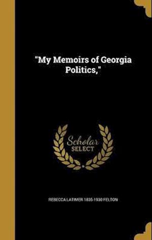 Bog, hardback My Memoirs of Georgia Politics, af Rebecca Latimer 1835-1930 Felton
