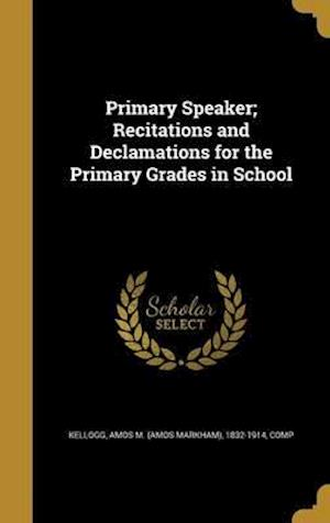 Bog, hardback Primary Speaker; Recitations and Declamations for the Primary Grades in School