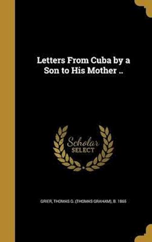 Bog, hardback Letters from Cuba by a Son to His Mother ..