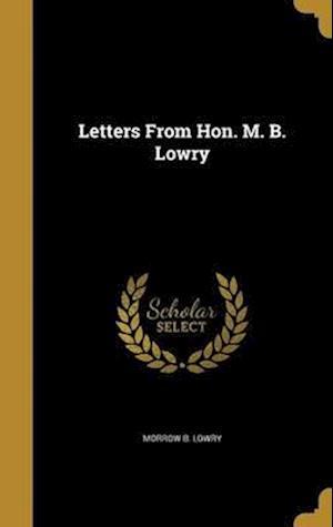 Bog, hardback Letters from Hon. M. B. Lowry af Morrow B. Lowry