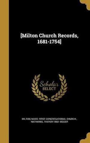 Bog, hardback [Milton Church Records, 1681-1754] af Nathaniel Thayer 1860- Kidder