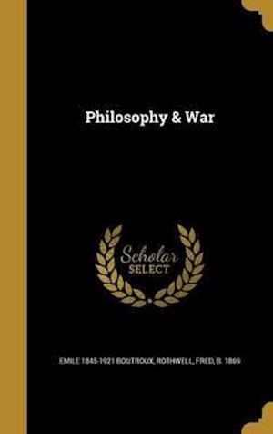 Bog, hardback Philosophy & War af Emile 1845-1921 Boutroux