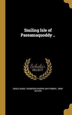 Bog, hardback Smiling Isle of Passamaquoddy .. af Grace Agnes Thompson