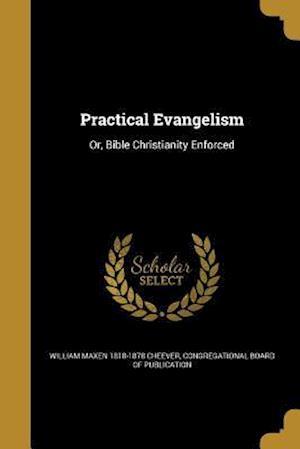 Bog, paperback Practical Evangelism af William Maxen 1818-1878 Cheever