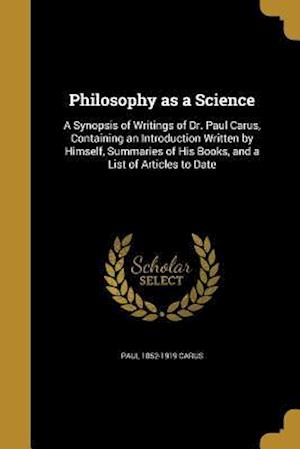 Bog, paperback Philosophy as a Science af Paul 1852-1919 Carus