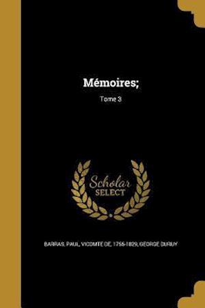 Bog, paperback Memoires;; Tome 3 af George Duruy