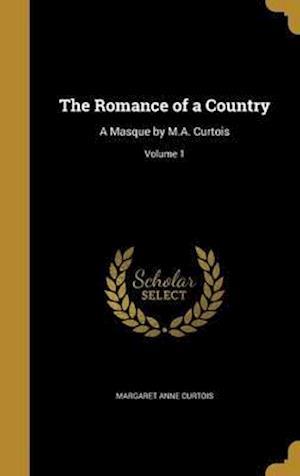 Bog, hardback The Romance of a Country af Margaret Anne Curtois