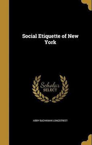 Bog, hardback Social Etiquette of New York af Abby Buchanan Longstreet