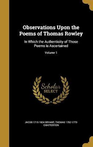 Bog, hardback Observations Upon the Poems of Thomas Rowley af Thomas 1752-1770 Chatterton, Jacob 1715-1804 Bryant