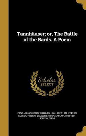 Bog, hardback Tannhauser; Or, the Battle of the Bards. a Poem