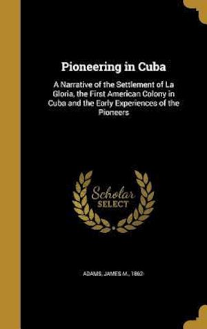 Bog, hardback Pioneering in Cuba