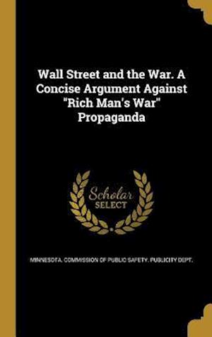 Bog, hardback Wall Street and the War. a Concise Argument Against Rich Man's War Propaganda