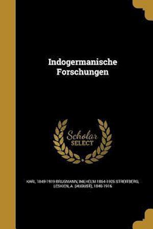 Bog, paperback Indogermanische Forschungen af Karl 1849-1919 Brugmann, Wilhelm 1864-1925 Streitberg