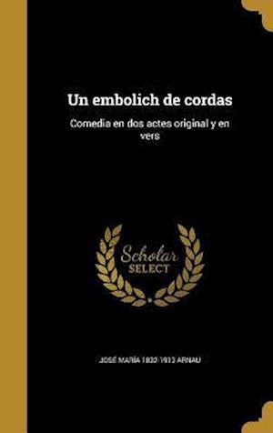 Bog, hardback Un Embolich de Cordas af Jose Maria 1832-1913 Arnau