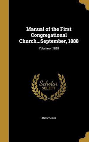 Bog, hardback Manual of the First Congregational Church...September, 1888; Volume Yr.1888