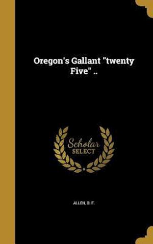 Bog, hardback Oregon's Gallant Twenty Five ..