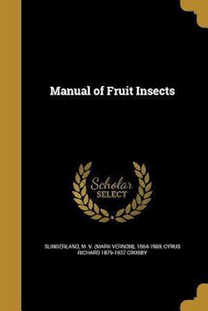 Bog, paperback Manual of Fruit Insects af Cyrus Richard 1879-1937 Crosby