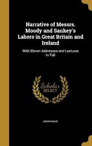 Bog, hardback Narrative of Messrs. Moody and Sankey's Labors in Great Britain and Ireland