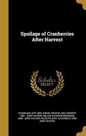 Bog, hardback Spoilage of Cranberries After Harvest af Cornelius Lott 1865- Shear