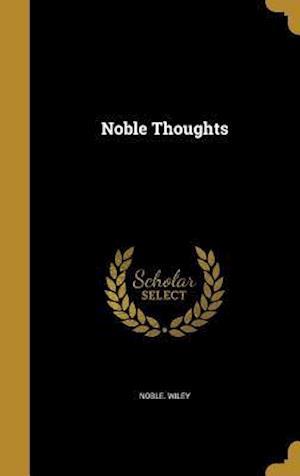 Bog, hardback Noble Thoughts af Noble Wiley