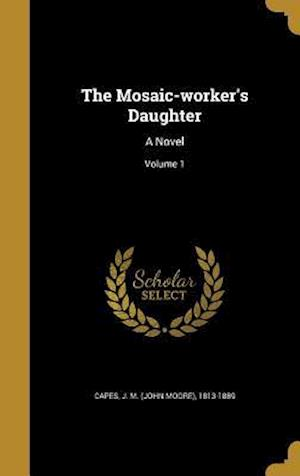 Bog, hardback The Mosaic-Worker's Daughter