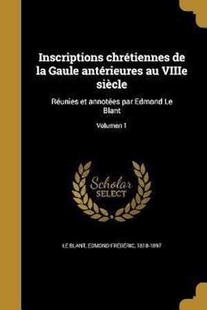 Bog, paperback Inscriptions Chretiennes de La Gaule Anterieures Au Viiie Siecle