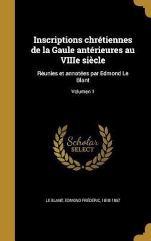 Bog, hardback Inscriptions Chretiennes de La Gaule Anterieures Au Viiie Siecle