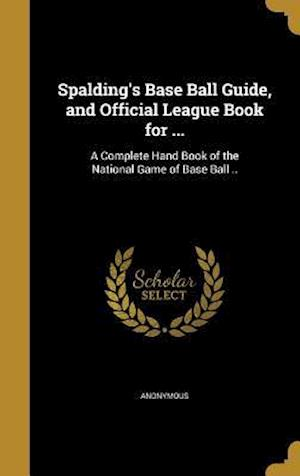Bog, hardback Spalding's Base Ball Guide, and Official League Book for ...