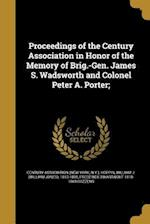 Proceedings of the Century Association in Honor of the Memory of Brig.-Gen. James S. Wadsworth and Colonel Peter A. Porter; af Frederick Swartwout 1818-1869 Cozzens