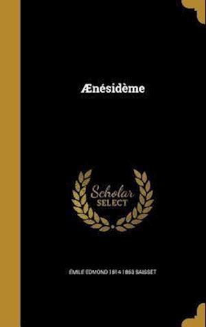 Bog, hardback Aenesideme af Emile Edmond 1814-1863 Saisset