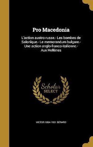 Bog, hardback Pro Macedonia af Victor 1864-1931 Berard