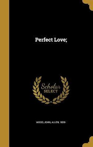 Bog, hardback Perfect Love;