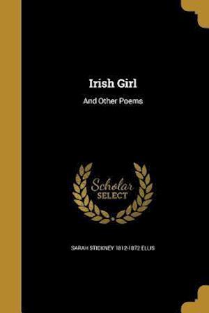 Bog, paperback Irish Girl af Sarah Stickney 1812-1872 Ellis