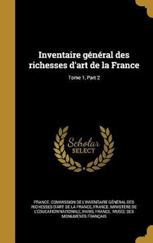 Bog, hardback Inventaire General Des Richesses D'Art de La France; Tome 1, Part 2