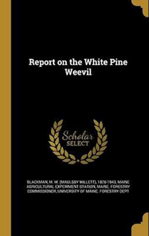 Bog, hardback Report on the White Pine Weevil