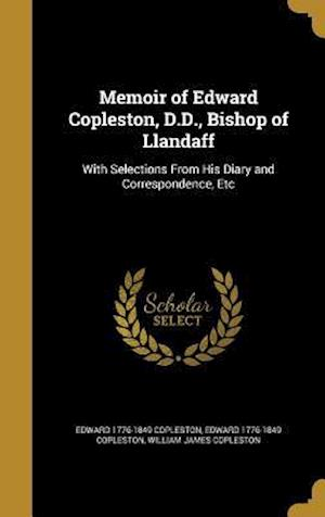 Bog, hardback Memoir of Edward Copleston, D.D., Bishop of Llandaff af Edward 1776-1849 Copleston, William James Copleston