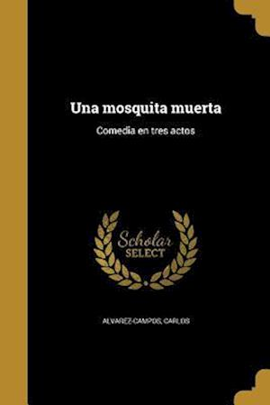 Bog, paperback Una Mosquita Muerta