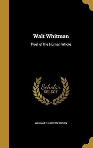 Bog, hardback Walt Whitman af William Thurston Brown