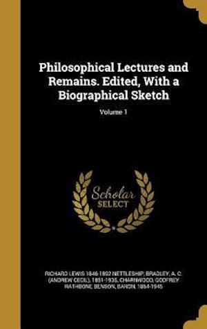 Bog, hardback Philosophical Lectures and Remains. Edited, with a Biographical Sketch; Volume 1 af Richard Lewis 1846-1892 Nettleship